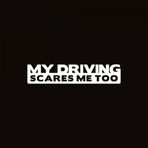 Sticker My driving scares me too